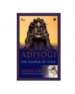 Adiyogi: The Source of Yoga - Sadhguru