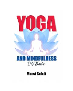 Yoga and Mindfulness: The Basics - Mansi Gulati