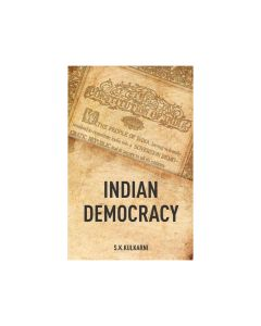Indian Democracy - S. K. Kulkarni