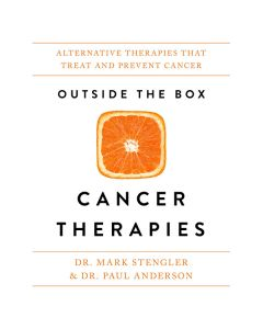 Outside the Box Cancer Therapies - Dr. Paul Anderson and Dr. Mark Stengler