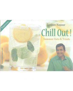 Chill Out! Summer Eats and Treats Recipe Book - Sanjeev Kapoor