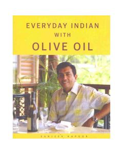 Everyday Indian with Olive Oil Recipe Book - Sanjeev Kapoor