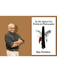 In the Quest for Political Philosophy - Raju Parulekar