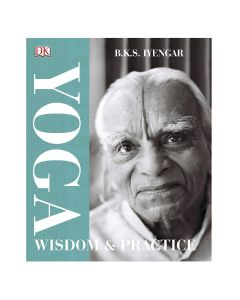 Yoga Wisdom And Practice - BKS Iyengar
