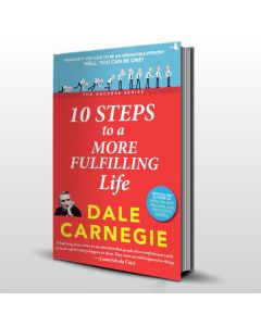 10 Steps to a More Fulfilling Life - Dale Carnegie