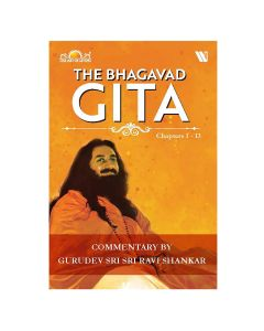 The Bhagavad Gita (Chapter 1-13) - Sri Sri Ravi Shankar