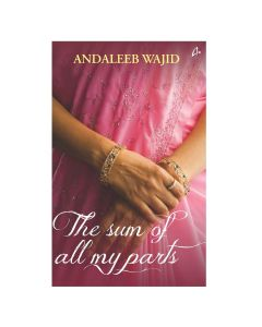 The Sum of All My Parts - Andaleeb Wajid