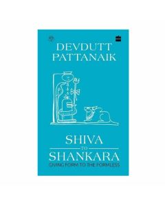 Shiva to Shankara: Giving Form to the Formless - Devdutt Pattanaik