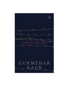 Small Acts of Freedom - Gurmehar Kaur