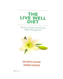 The Live Well Diet  Recipe Book - Sanjeev Kapoor and Dr. Sarita Davare